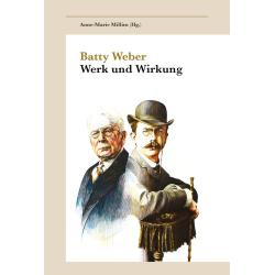 Batty Weber. Werk und Wirkung