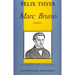 THYES, Félix: Marc Bruno...